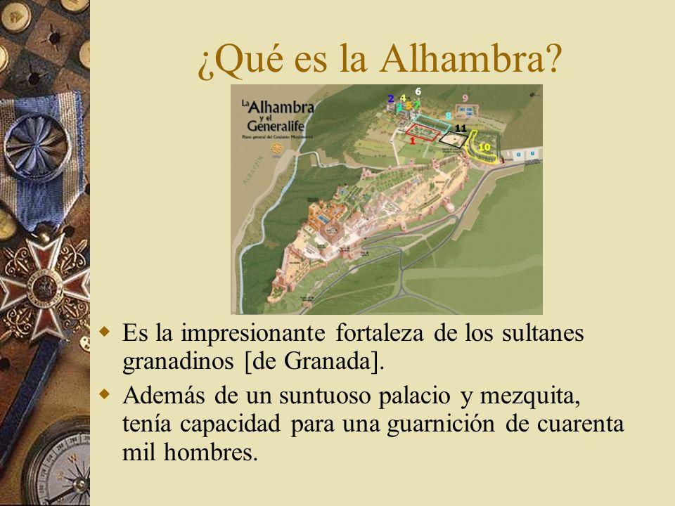 ¿Qué es la Alhambra Es la impresionante fortaleza de los sultanes granadinos [de Granada].